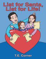 List for Santa, List for Life! - T.E. Corner