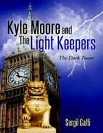 Kyle Moore and the Light Keepers : The Dark Tower - Sergil Gatti