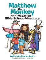 Matthew the Monkey and the Vacation Bible School Adventure - Sharon Swart