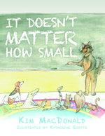It Doesn't Matter How Small - Kim MacDonald