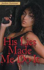 His Lies Made Me Do It - Jordan Summer