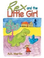 Rex and the Little Girl - A.H. Martin