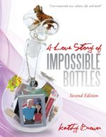 A Love Story of Impossible Bottles - Kathy Brown