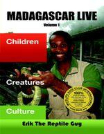 Madagascar Live : Children Creatures Culture - Erik The Reptile Guy Callender