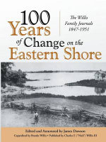 100 Years of Change on the Eastern Shore : The Willis Family Journals 1847-1951 - Consultant Anaesthetist James Dawson