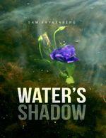 Water's Shadow - Sam Frykenberg