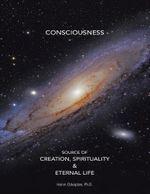 Consciousness Source of Creation, Spirituality & Eternal Life - Ph.D., Halim Ozkaptan