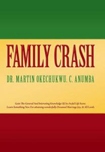 Family Crash : A Caregiver's Heart - Dr Martin Okechukwu C. Anumba