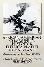 African-American Community, History & Entertainment in Maryland - Rosa Rambling Rose Pryor