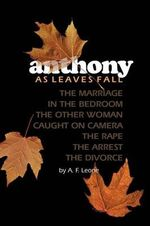 Anthony : As Leaves Fall - A. F. Leone