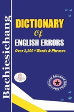 Bachiesichang Dictionary of English Errors - King Sulleyman D. Bachiesichang