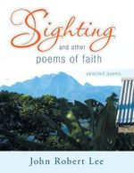 Sighting and Other Poems of Faith : Selected Poems - John Robert Lee