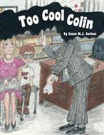 Too Cool Colin - Susan M. J. Suriano