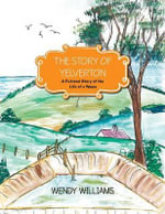 The Story of Yelverton : A Fictional Story of the Life of the Yabbie - Wendy Williams