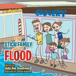 The Stick Family and the Flood - Judy Roe Goodman