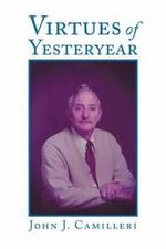 Virtues of Yesteryear - John J. Camilleri