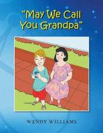 May We Call You Grandpa - Wendy Williams