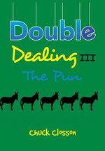 Double Dealing III : The Pun - Chuck Closson