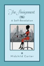 The Assignment : A Self Revelation - Midchild Carter