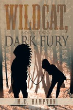 Wildcat, Book Two : Dark Fury - M. C. Hampton