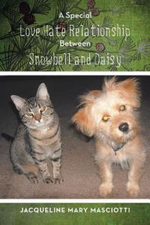 A Special Love Hate Relationship Between Snowbell and Daisy - Jacqueline Mary Masciotti