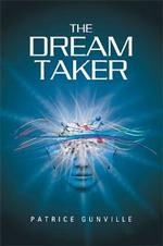 The Dream Taker - Patrice Gunville