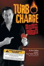 Turbo Charge Your Life - Troy ''Turbo'' Spring