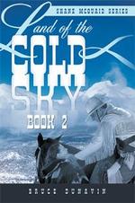 Land of the Cold Sky Book 2 : Shane McQuaid Series - Bruce Dunavin
