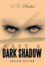 Cast a Dark Shadow - S. C. Rackes