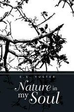 Nature in My Soul - E. S. Yuster