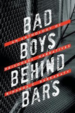 Bad Boys Behind Bars : An Anthology of Prisoners' Narratives - Binanda C. Barkakaty