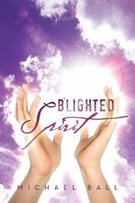 Blighted Spirit - Michael Ball