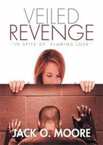 Veiled Revenge - Jack O. Moore