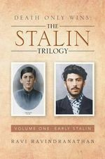 Death Only Wins : The Stalin Trilogy: Volume One: Early Stalin - Ravi Ravindranathan