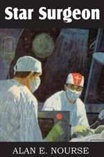 Star Surgeon - Alan E Nourse