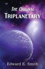 Triplanetary (the Original) - Edward E Smith