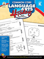 Common Core Language Arts 4 Today, Grade K - Jennifer Taylor Geck