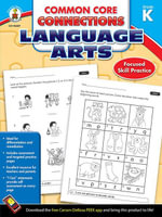 Common Core Connections Language Arts, Grade K - Carson-Dellosa Publishing