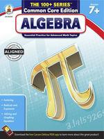 Algebra, Grades 7 - 9 - Carson-Dellosa Publishing