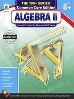 Algebra II, Grades 8 - 10 - Carson-Dellosa Publishing