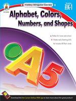 Alphabet, Colors, Numbers, and Shapes, Grades PK - 1 - Carson-Dellosa Publishing