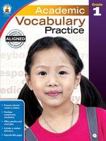 Academic Vocabulary Practice, Grade 1 - Carson-Dellosa Publishing