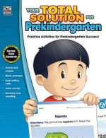 Your Total Solution for Prekindergarten Workbook : Your Total Solution - Thinking Kids