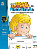 Your Total Solution for First Grade Workbook - Thinking Kids