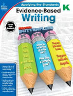 Evidence-Based Writing, Grade K - Jeanette Moore Ritch