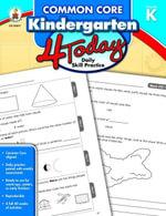 Common Core Kindergarten 4 Today : Daily Skill Practice - Carson-Dellosa Publishing