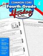 Common Core Fourth Grade 4 Today : Daily Skill Pracitce - Carson-Dellosa Publishing