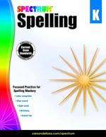 Spectrum Spelling, Grade K - Spectrum