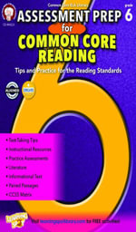 Assessment Prep for Common Core Reading, Grade 6 - Schyrlet Cameron