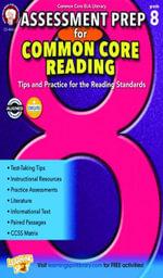 Assessment Prep for Common Core Reading, Grade 8 - Schyrlet Cameron